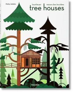 Libro Tree houses. Fairy tale castles in the air. Ediz. italiana, spagnola e portoghese Philip Jodidio