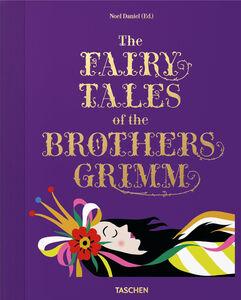 Foto Cover di The fairy tales of the brothers Grimm, Libro di Daniel Noel, edito da Taschen