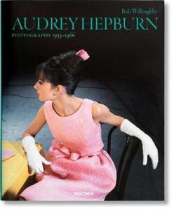 Audrey Hepburn. Photographs 1953-1966. Ediz. inglese, francese e tedesca