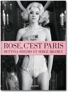 Foto Cover di Rose c'est Paris. Con DVD. Ediz. inglese, francese e tedesca, Libro di Bettina Rheims,Serge Bramly, edito da Taschen
