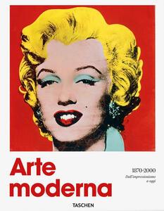 Arte moderna (1870-2000). Dall'impressionismo a oggi. Ediz. illustrata - Hans Werner Holzwarth - copertina
