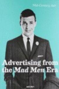 Foto Cover di Advertising from the Mad men era. Ediz. italiana, spagnola e portoghese, Libro di Steven Heller, edito da Taschen