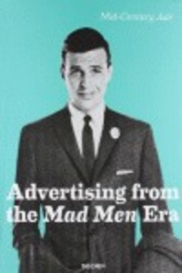 Libro Advertising from the Mad men era. Ediz. italiana, spagnola e portoghese Steven Heller