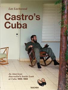 Castro's Cuba. An american journalist's inside look at Cuba, 1959-1969 - Lee Lockwood,Saul Landau - copertina