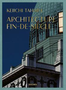 Keiichi Tahara. Achitecture fin-de-siècle. Ediz. illustrata