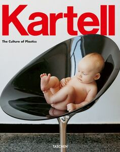 Libro Kartell. The culture of plastic. Ediz. italiana, spagnola e portoghese Werner Holzwarth