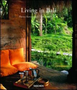 Libro Living in Bali. Ediz. italiana, spagnola e portoghese Reto Guntli , Anita Lococo , Angelika Taschen