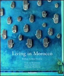 Libro Living in Morocco. Ediz. italiana, spagnola e portoghese Barbara Stoeltie , Angelika Taschen