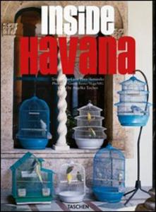 Libro Inside Havana. Ediz. italiana, spagnola e portoghese Julio C. Pérez Hernández , Angelika Taschen