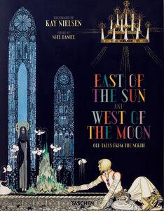 Foto Cover di Kay Nielsen. East of the sun, west of the moon, Libro di Noel Daniel, edito da Taschen 0