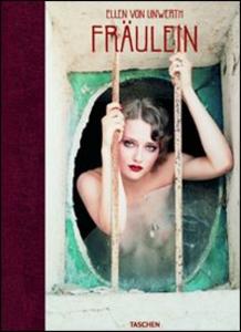 Libro Fraulein. Ediz. italiana, spagnola e portoghese Ellen Von Unwerth