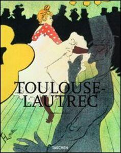 Foto Cover di Toulouse-Lautrec, Libro di Matthias Arnold, edito da Taschen