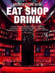 Libro Architecture now! Eat shop drink. Ediz. italiana, spagnola e portoghese