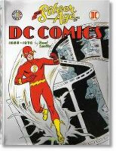 The silver age of DC Comics. Ediz. illustrata - Paul Levitz - copertina