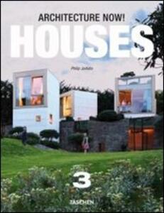 Architecture now! Houses. Ediz. italiana, spagnola e portoghese. Vol. 3 - Philip Jodidio - copertina