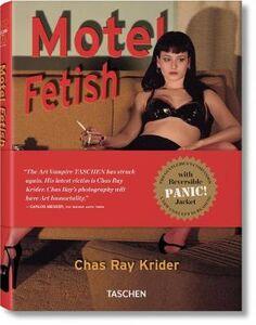 Foto Cover di Motel fetish. Ediz. tedesca, inglese e francese, Libro di Chas Ray Krider,Eric Kroll, edito da Taschen