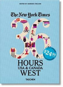 Libro NYT. 36 hours. USA & Canada. West coast Barbara Ireland 0