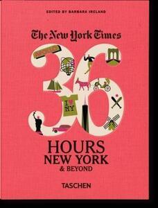 NYT. 36 hours. New York & beyond - Barbara Ireland - copertina