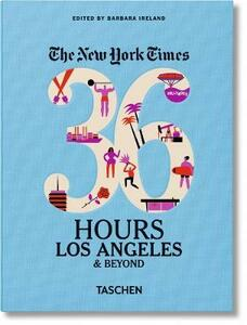 NYT. 36 hours. Los Angeles & beyond - Barbara Ireland - copertina