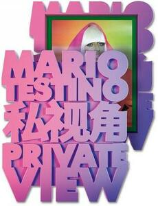 Mario Testino. Private view. Ediz. limitata - Mario Testino - copertina