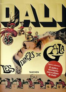 Les dîners de Gala. Cene di Gala. Il ricettario surrealista di Salvador Dalí. Ediz. illustrata - Salvador Dalì - copertina