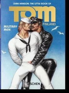 The little book of Tom of Finland: military men. Ediz. inglese, francese e tedesca - copertina