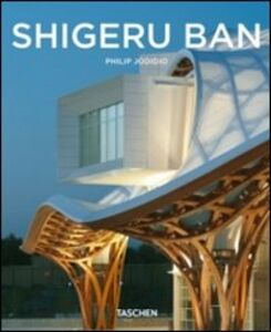 Libro Shigeru Ban. Ediz. italiana Philip Jodidio