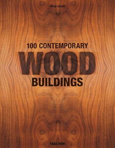 Libro 100 contemporary wood buildings. Ediz. italiana, spagnola e portoghese. Cofanetto Philip Jodidio