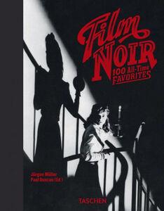 Libro Film noir. 100 all-time favorites. Ediz. italiana