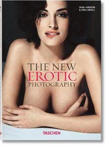 Foto Cover di The new erotic photography. Ediz. tedesca, inglese e francese. Vol. 1, Libro di Dian Hanson,Eric Kroll, edito da Taschen