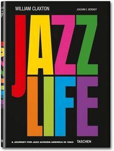 Libro Jazzlife. Ediz. tedesca, inglese e francese William Claxton , Joachim E. Berendt