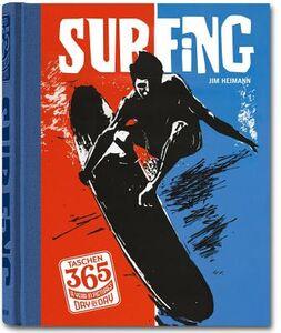Foto Cover di 365, day-by-day. Surfing. Ediz. inglese, tedesca e francese, Libro di Jim Heimann, edito da Taschen
