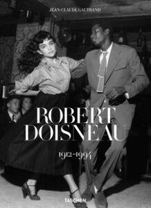 Foto Cover di Robert Doisneau 1912-1994. Ediz. inglese, spagnola e portoghese, Libro di Jean-Claude Gautrand, edito da Taschen