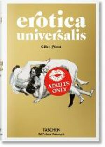 Foto Cover di Erotica universalis. Ediz. tedesca, inglese e francese, Libro di Gilles Néret, edito da Taschen