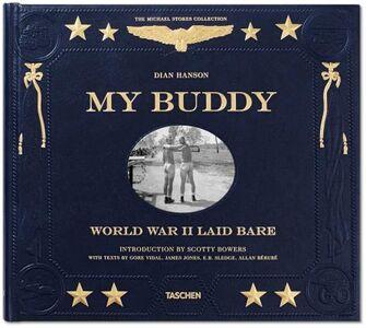 Foto Cover di My Buddy. World war II laid bare. Ediz. italiana, inglese, francese e tedesca, Libro di Dian Hanson, edito da Taschen 0