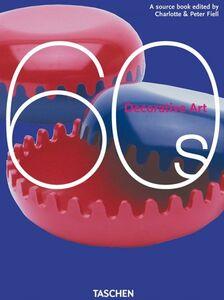 Foto Cover di Decorative art 60s. Ediz. italiana, spagnola e portoghese, Libro di Charlotte Fiell,Peter Fiell, edito da Taschen