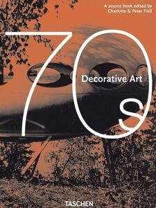 Libro Decorative art 70's. Ediz. italiana, spagnola e portoghese Charlotte Fiell , Peter Fiell