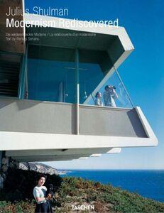 Foto Cover di Modernism rediscovered. Ediz. italiana, spagnola e portoghese, Libro di Pierluigi Serraino, edito da Taschen