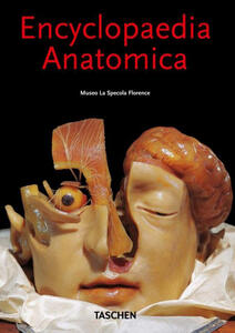Encyclopaedia anatomica. Ediz. italiana, spagnola e portoghese - Monika von Düring,Marta Poggesi - copertina