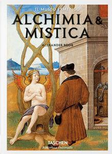 Libro Alchimia e mistica. Segni e meraviglie Alexander Roob 0