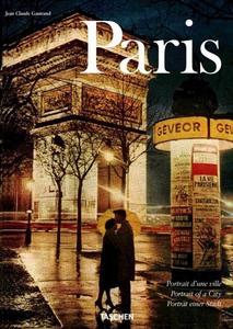 Libro Paris. Portrait of a City. Ediz. italiana, spagnola e portoghese Jean-Claude Gautrand