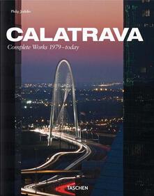 Ristorantezintonio.it Calatrava. Complete works 1979-today. Ediz. italiana, spagnola e portoghese Image