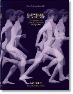 Foto Cover di Eadweard Muybridge. The human and animal locomotion photographs. Ediz. inglese, francese e tedesca, Libro di Hans C. Adam, edito da Taschen