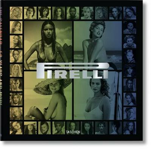 Libro Pirelli. The calendar. 50 years and more. Ediz. italiana, inglese, francese, tedesca e spagnola Philippe Daverio 0