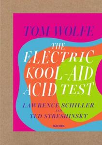 The electric kool-aid acid test. Ediz. limitata - Tom Wolfe,Laurence Schiller,Ted Streshinsky - copertina