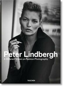 Peter Lindbergh. A different vision on fashion photography. Catalogo della mostra (Rotterdam, 10 settembre 2016-12 febbraio 2017). Ediz. inglese, francese e tedesca