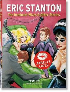Libro Eric Stanton. The dominant wives and other stories. Ediz. inglese, francese e tedesca Dian Hanson