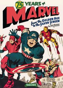 75 years of Marvel comics. From the golden age to the silver screen. Ediz. italiana - Roy Thomas,Josh Baker - copertina