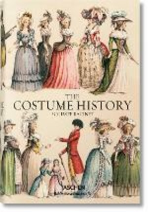 Auguste Racinet. The complete costume history. Ediz. inglese, francese e tedesca