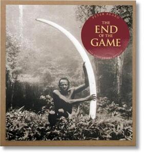 Peter Beard. The End of the Game - Peter Beard,Paul Theroux - copertina